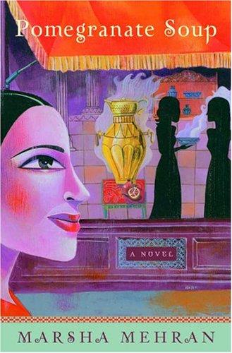 9781400062416: Pomegranate Soup: A Novel