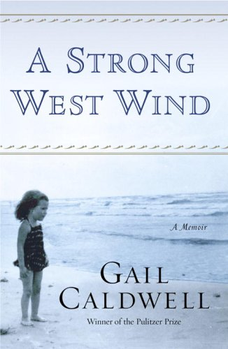 A Strong West Wind: Caldwell, Gail