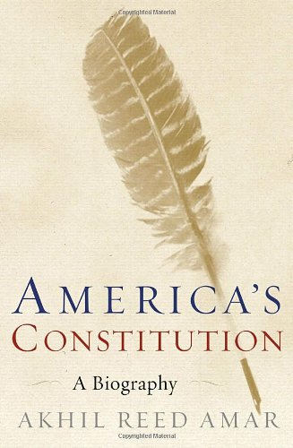 9781400062621: America's Constitution: A Biography