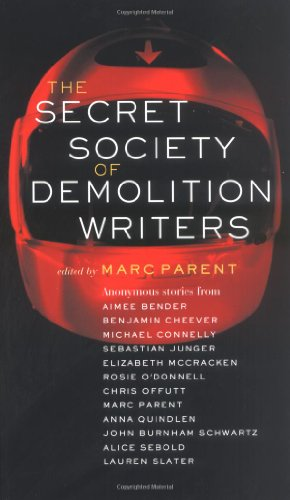 The Secret Society of Demolition Writers [12 anonymous stories from contributors including Banjamin...