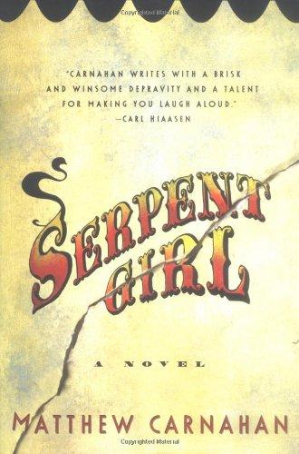 Serpent Girl: A Novel: Matthew Carnahan