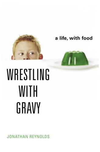 9781400062744: Wrestling with Gravy: A Life, with Food