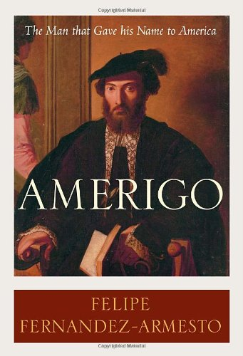 9781400062812: Amerigo: The Man Who Gave His Name to America