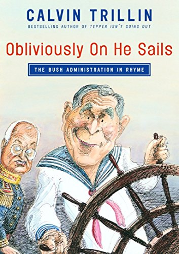 9781400062881: Obliviously on He Sails: The Bush Administration in Rhyme
