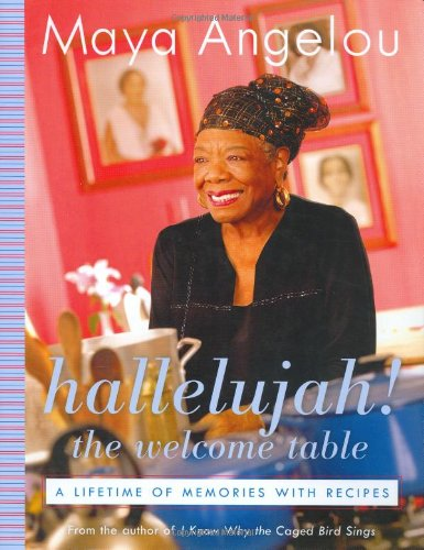 Hallelujah! The Welcome Table A Lifetime of Memories with Recipes.