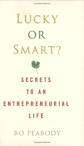 9781400062904: Lucky or Smart?: Secrets to an Entrepreneurial Life