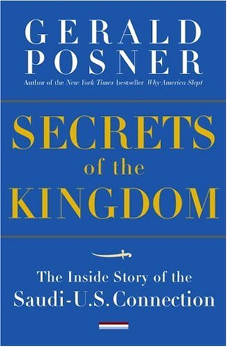 9781400062911: Secrets of the Kingdom: The Inside Story of the Secret Saudi-U.S. Connection