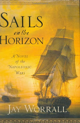 9781400063055: Sails on the Horizon: A Novel of the Napoleonic Wars