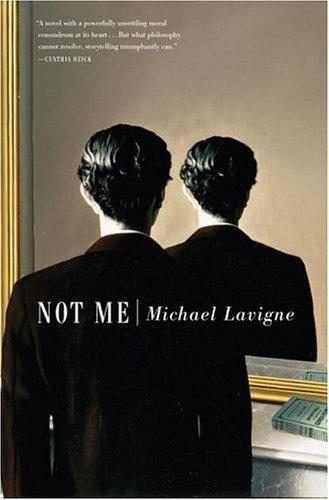 Not Me: A Novel: Lavigne, Michael