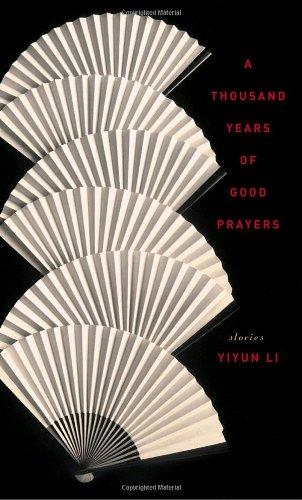 A Thousand Years of Good Prayers: Stories: Li, Yiyun