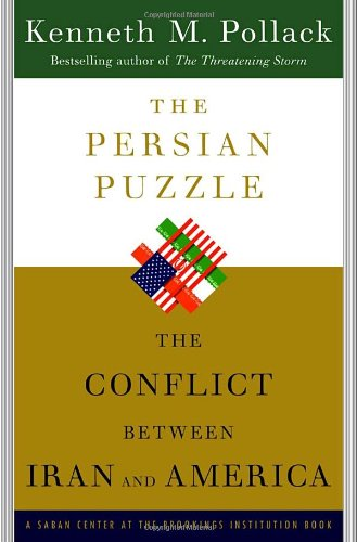 9781400063154: The Persian Puzzle: The Conflict Between Iran and America