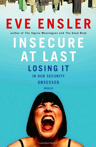 9781400063345: Insecure at Last: Losing It in Our Security-Obsessed World