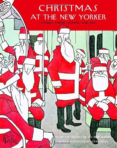 9781400063413: Christmas at The New Yorker: Stories, Poems, Humor, and Art