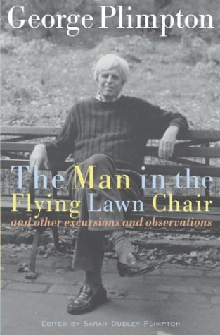 Man in the Flying Lawn Chair and Other Excursions and Observations