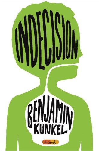 Indecision (Signed First Edition): Benjamin Kunkel