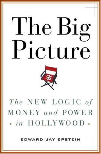 9781400063536: The Big Picture: The New Logic Of Money And Power In Hollywood