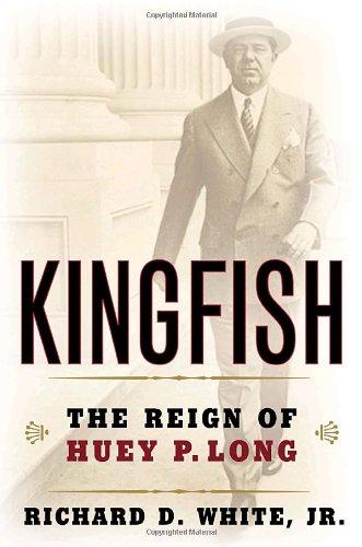 9781400063543: Kingfish: The Reign of Huey P. Long