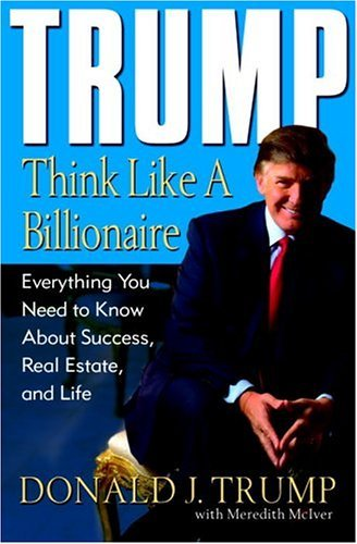 9781400063550: Trump: Think Like a Billionaire: Everything You Need to Know about Success, Real Estate, and Life
