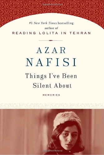 Things I've Been Silent About: Memories (1400063612) by Azar Nafisi