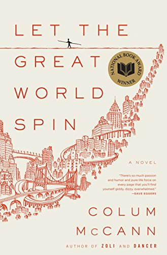 Let the Great World Spin A Novel: McCann, Colum
