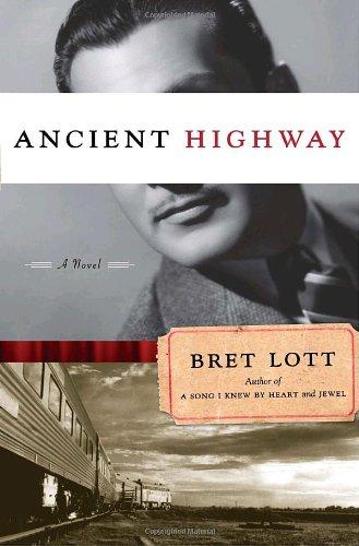 Ancient Highway : a Novel: Lott, Bret