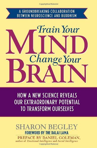 9781400063901: Train Your Mind: How a New Science Reveals Our Extraordinary Potential to Transform Ourselves