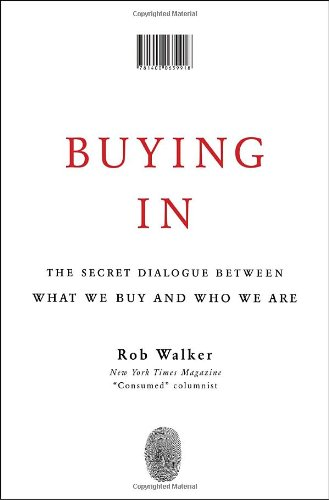 9781400063918: Buying In: The Secret Dialogue Between What We Buy and Who We Are