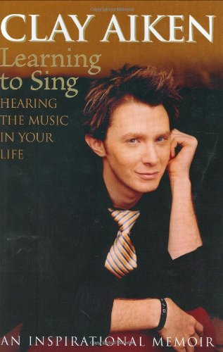 Learning To Sing: Hearing The Music In Your Life, an Inspirational Memoir (Signed First Edition): ...