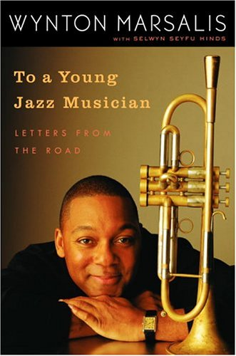 9781400063994: To a Young Jazz Musician: Letters From the Road