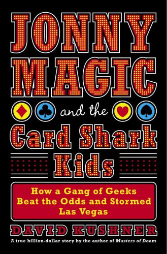 9781400064076: Jonny Magic And The Card Shark Kids: How A Gang Of Geeks Beat The Odds And Stormed Las Vegas