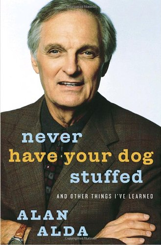 9781400064090: Never Have Your Dog Stuffed: And Other Things I've Learned