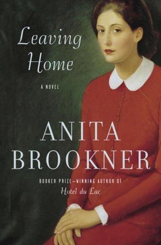 Leaving Home: Brookner, Anita