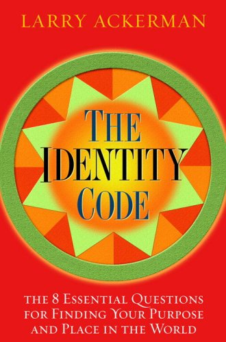 The Identity Code - the 8 Essential: Ackerman, Larry