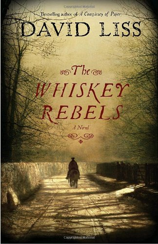 9781400064205: The Whiskey Rebels: A Novel