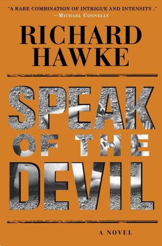 Speak of the Devil: A Novel: Hawke, Richard