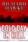 Cold Day in Hell: A Novel: Hawke, Richard