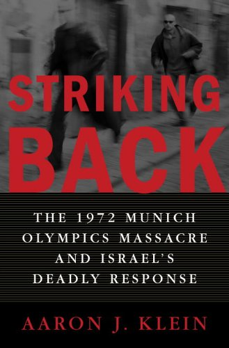 9781400064274: Striking Back: The 1972 Munich Olympics Massacre and Israel's Deadly Response