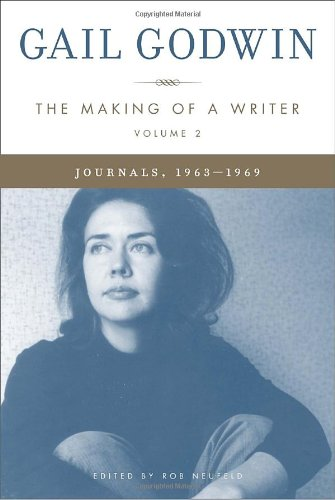 9781400064335: The Making of a Writer, Volume 2: Journals, 1963-1969