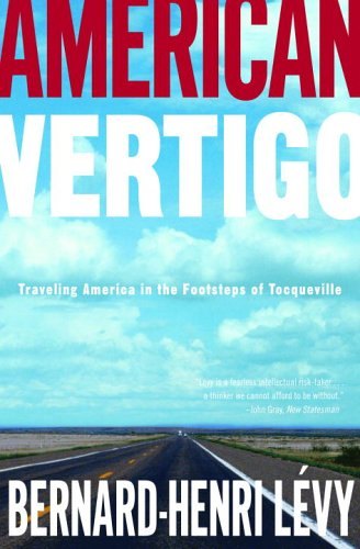 American Vertigo : Traveling America in the Footsteps of Tocqueville: Lévy, Bernard-Henri - SIGNED ...