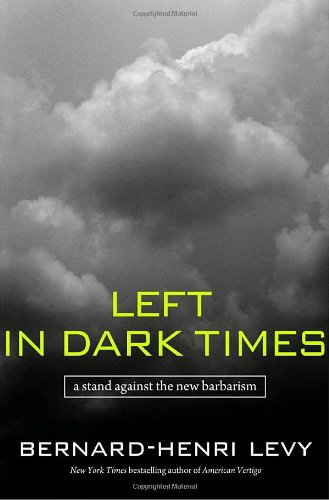 9781400064359: Left in Dark Times: A Stand Against the New Barbarism
