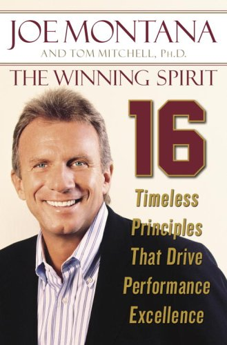 The Winning Spirit:16 Timeless Principles That Drive Performance Excellence: Montana, Joe and Tom ...