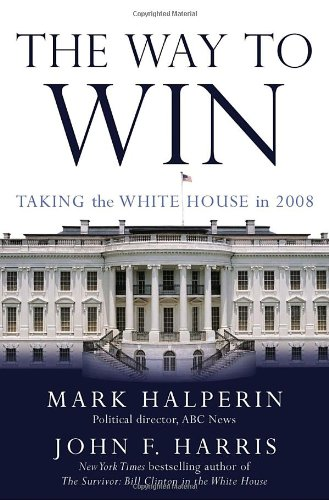 9781400064472: The Way to Win: Taking the White House in 2008