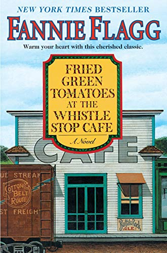 9781400064625: Fried Green Tomatoes at the Whistle Stop Cafe: A Novel