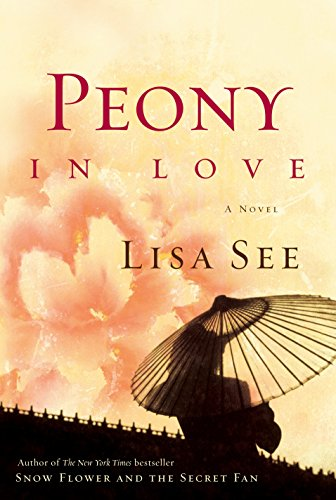 9781400064663: Peony in Love: A Novel