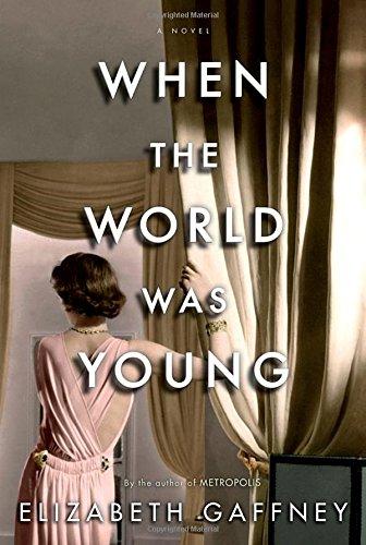When the World Was Young: A Novel: Gaffney, Elizabeth