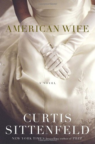 American Wife (Signed First Edition): Curtis Sittenfeld