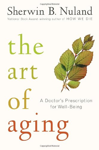 9781400064779: The Art of Aging: A Doctor's Prescription for Well-Being