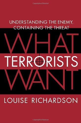 9781400064816: What Terrorists Want: Understanding the Enemy, Containing the Threat