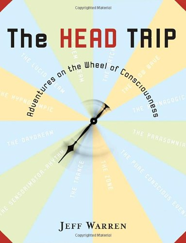 9781400064847: The Head Trip: Adventures on the Wheel of Consciousness