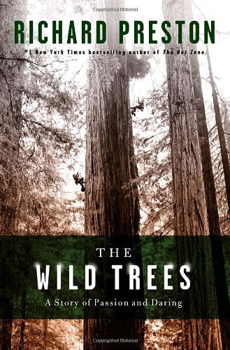 9781400064892: The Wild Trees: A Story of Passion and Daring